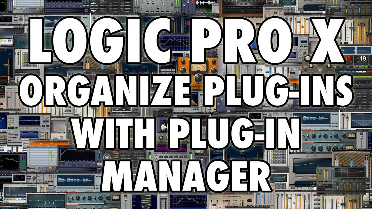Logic Pro X - Organize and Categorize Plug-Ins with Plug-In Manager
