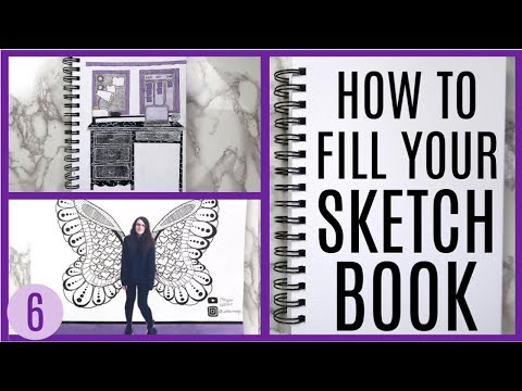 5 Ways To Fill Your Sketchbook- Part 6! Creative Drawing ideas