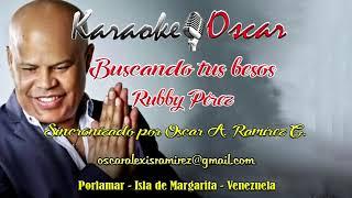 Buscando tus besos Rubby Perez Karaoke