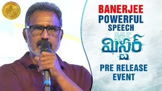 Banerjee Powerful Speech about Chiranjeevi | Mister Pre Release Event | Varun Tej | Hebah Patel