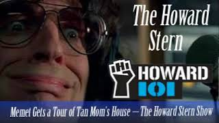 Memet Gets a Tour of Tan Mom's House – The Howard Stern Show