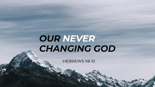 Our Never Changing God