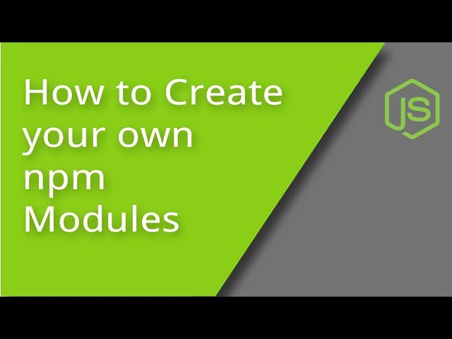 Create Your Own NPM Modules
