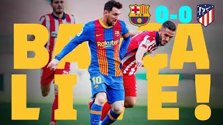 BARÇA LIVE | BARÇA 0-0 ATLETICO from Camp Nou