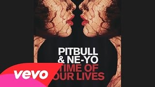 Pitbull, Ne-Yo - Time Of Our Lives instrumental