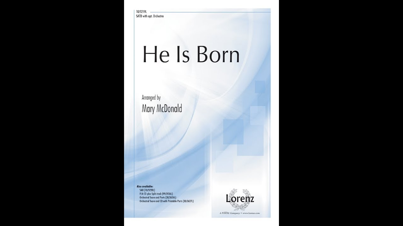 He Is Born Satb Mary Mcdonald Youtube Sing we all of the savior mild. he is born satb mary mcdonald