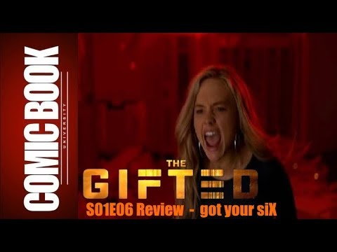 Download The Gifted S01E06 Review - got your siX | COMIC BOOK UNIVERSITY