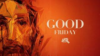 Good Friday Service - April 10, 2020 - Cross Church