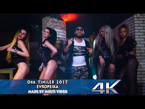 Ork. TINILER 2017 -  Evropeika ♫4K♫ █▬█ █ ▀█▀ ♫ [ official video ]