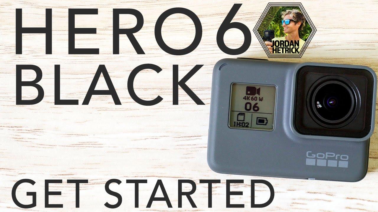 Download GoPro HERO 6 BLACK Tutorial: How To Get Started
