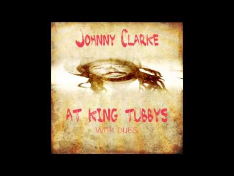 Johnny Clarke At King Tubbys With Dubs (Part 1 Of 2) (Full Album)