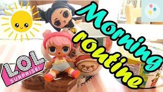 La MORNING ROUTINE delle LOL SURPRISE!!! | Scarta Regali