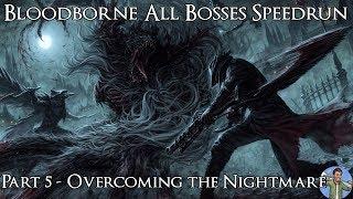 Bloodborne All Bosses Speedrun Progress: Part 5 - Overcoming the Nightmare