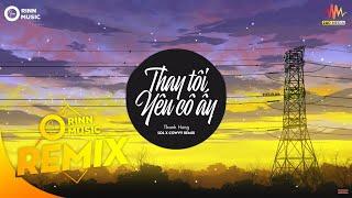 Thay Tôi Yêu Cô Ấy (Sol x Cowvy Remix) - Thanh Hưng   Nhạc Trẻ Remix Căng Cực Hay Nhất 2019