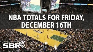NBA Picks | Games Totals For Friday, December 16th