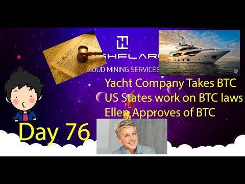 Cloud Mining - Day 76 - Yacht Company takes BTC, Several States work on BTC, Ellen Degen likes BTC