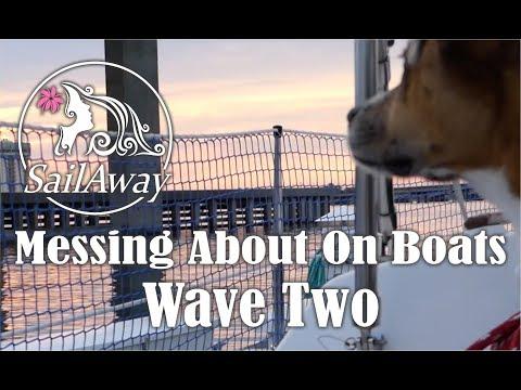 SailAway 21 | Messing About On A Sailboat, Wave Two | Sailboat Living Sailing Vlog