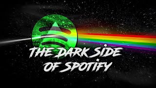 The Dark Side Of Spotify