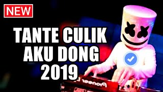 DJ SLOW TANTE CULIK AKU DONG TIK TOK 2019 REMIX PALING ENAK SEDUNIA
