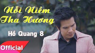 Nỗi Niềm Tha Hương - Hồ Quang 8 [Official MV]