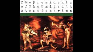 The Presidents of the United States of America - self-titled (Full Album)