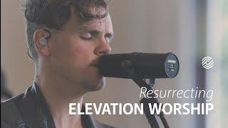 Resurrecting - Elevation Worship