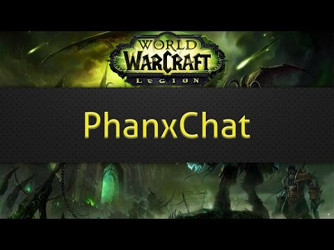 PhanxChat (WoW Chat-addon)