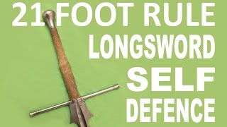 21 Foot Rule - Drawing the Sword for Self Defence - Longsword