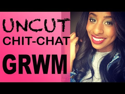 UNCUT Chit-Chat GRWM| Ariana Grande, Tiger Woods, Celebrity Breakups, Finding myself + more