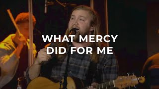 Download What Mercy Did For Me (Live) - Liberty Worship Collective Mp3 and Videos
