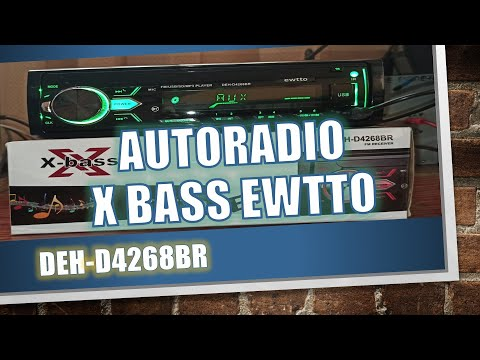 Unboxing Autoestereo X-bass ewtto DEH-D4268BR - autoradio chino