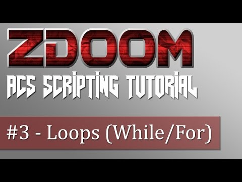 ZDoom ACS Scripting Tutorial #3 - Loops (While/For)