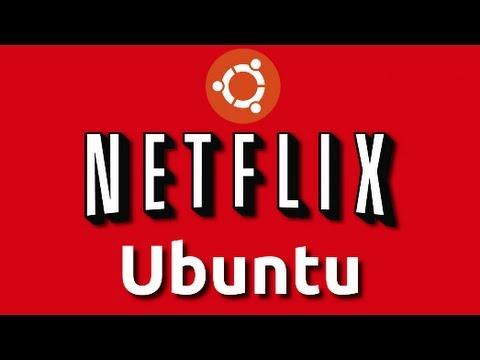 Netflix On Ubuntu  How to Get it