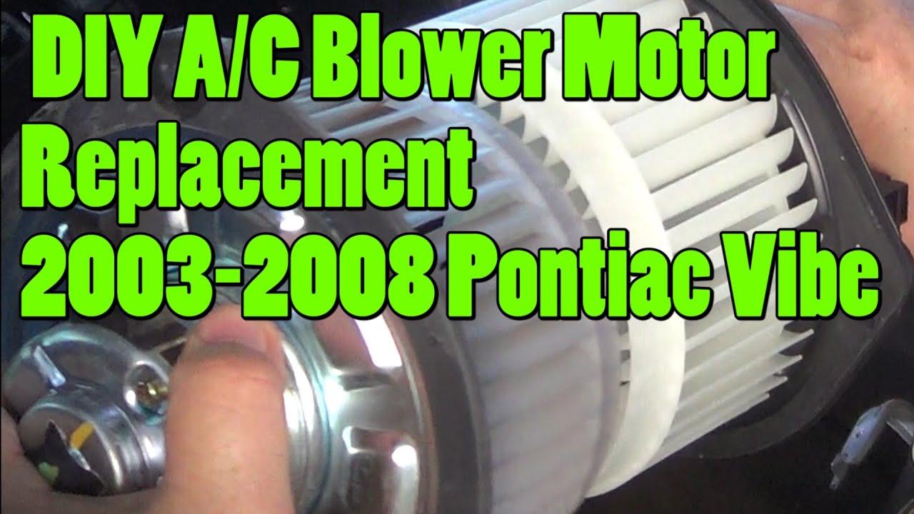diy a/c heater blower motor 2003-2008 pontiac vibe replacement
