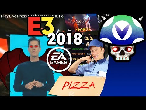 [Vinesauce] Joel - E3 2018: Electronic Arts ( With Chat )