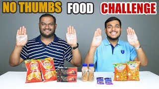 NO THUMBS FOOD EATING CHALLENGE | No Thumb Food Eating Competition | Food Challenge