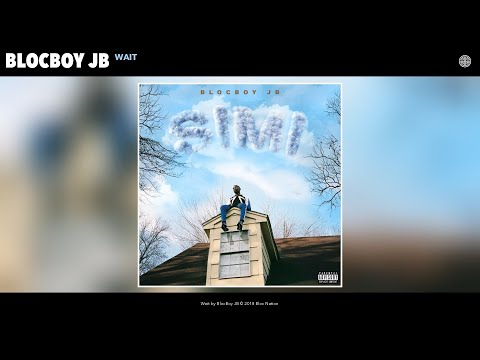 BlocBoy JB - Wait (Audio)