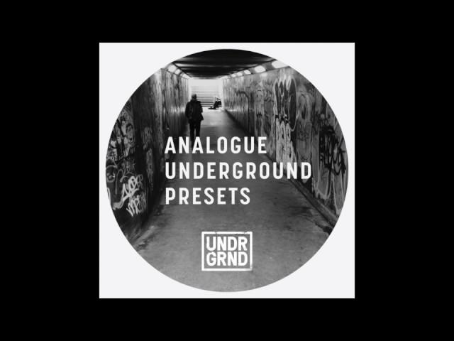 UNDRGRND SOUNDS - Analogue Underground Presets #1