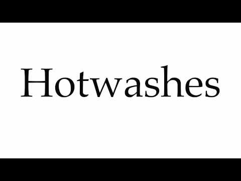 How to Pronounce Hotwashes