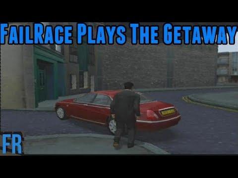 FailRace Plays - The Getaway