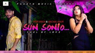 Sun Sonio...sun dildar-again new hindi love song 2019#veer sing#aanchal kaur#TR#renuka panwar