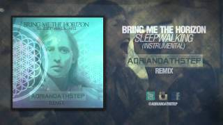 Sleepwalking (Adrianoathstep Remix) (Instrumental) - Bring Me The Horizon (Dubstep Remix)