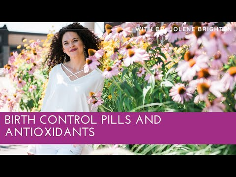 birth-control-pills-and-antioxidants--dr.-jolene-brighten