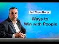 15 Ways to Win With People - Let Them Know