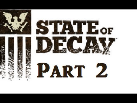 State of Decay: Spencer's Mill - Part 2