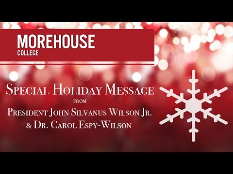 Morehouse College Special Holiday Message