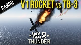 War Thunder - V-1 Flying Bombs vs TB-3 Bombers