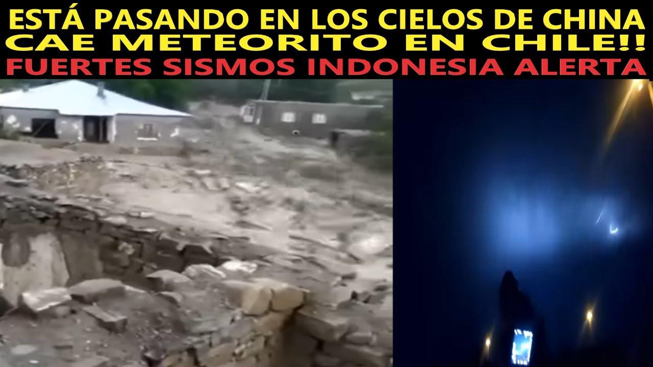 EXTRAÑOS SUCESOS EN LOS CIELOS DE CHINA / CAE METEORITO CHILE / REPORTE SISMICO / INUNDACIONES FRIÓ