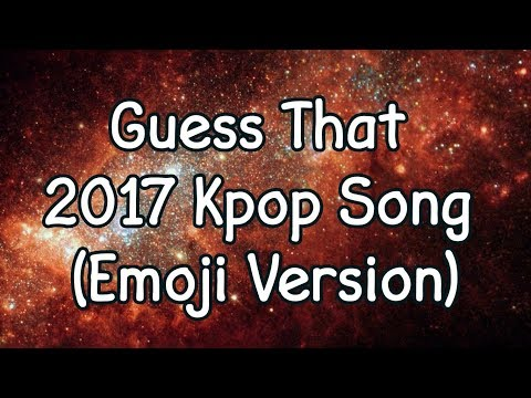 Guess That 2017 Kpop Song (Emoji Version)