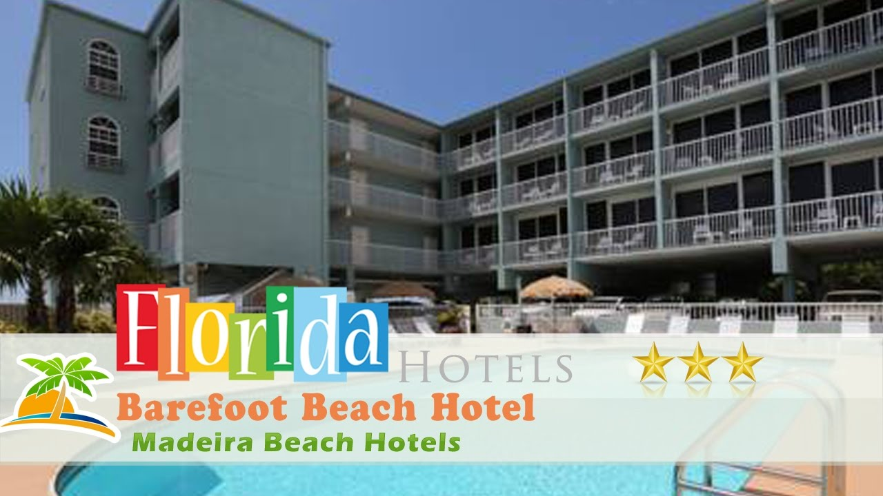Barefoot Beach Hotel Madeira Hotels Florida